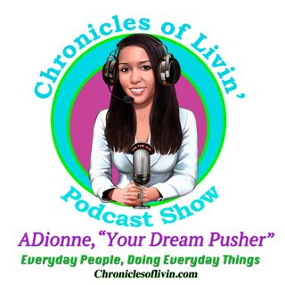 "Ep 111 - HAVE YOU TALKED TO YOURSELF LATELY? ADionne ""Your Dream Pusher"""