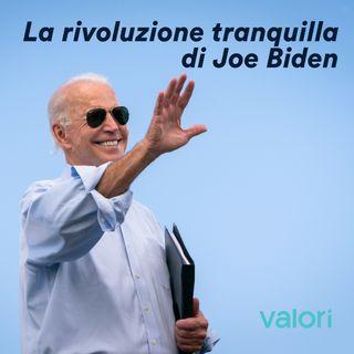 La rivoluzione tranquilla di Joe Biden
