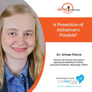 10/21/20: Dr. Aimee Pierce, Layton Aging and Alzheimer's Center, Oregon Health & Science University | How Preventable is Alzheimer's?