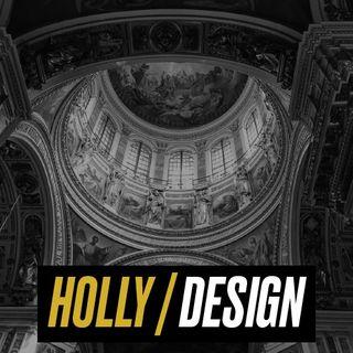 Holly - Design