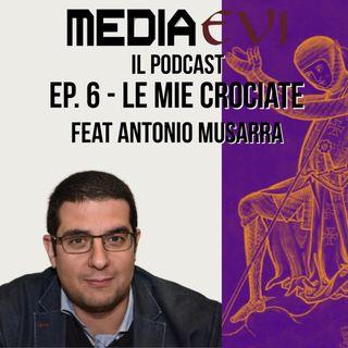 Ep. 6 - Le mie crociate feat. Antonio Musarra