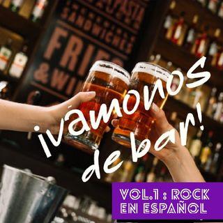 T.3 - Episodio 3: ¡Vámonos de Bar! (Vol.1: Rock En Español)
