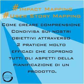 Impact Mapping e User Story Mapping: Come creare comprensione condivisa