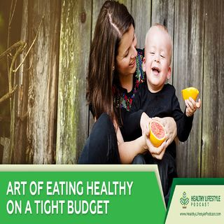 Episode 2: Can You Eat Healthy on a Tight Budget?