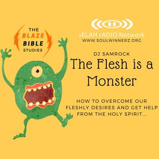 The Flesh is a Monster (part 1) -DJ SAMROCK
