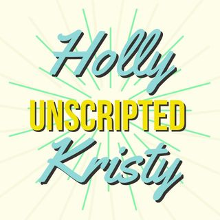 Holly & Kristy Unscripted - the COVID 19 edition, volume 1
