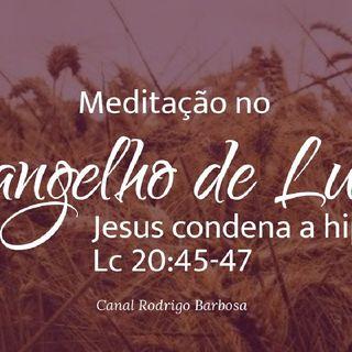 Episódio 111 - Lucas 20:45-47 - Jesus Condena A Hipocrisia Religiosa - Rodrigo Barbosa