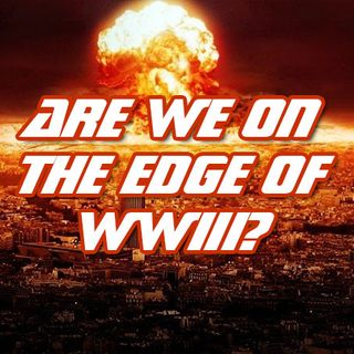 NTEB BIBLE RADIO: A Bible Believer Asks 'Are We Standing On The Edge Of World War 3?'