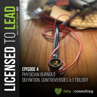 004 - Physician Burnout: Definition, Controversies and Etiology