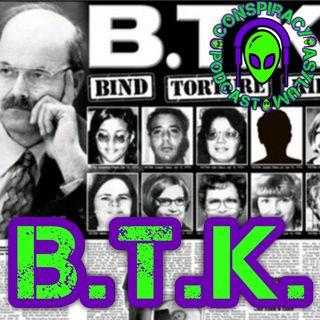 BTK (Bind Torture Kill)