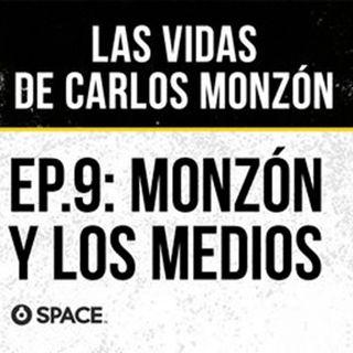 Episodio 9: Monzón y los medios