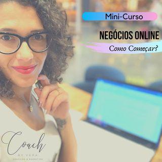 2.- As chaves para o Sucesso Online - Mini-Curso Negócios Online: Como Começar?