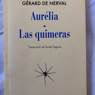Gérard de Nerval - Aurélia / Las quimeras