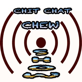 Chit Chat Chew Show Podast - 3/26/18
