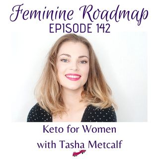 FR Ep #142 Keto for Women with Tasha Metcalf
