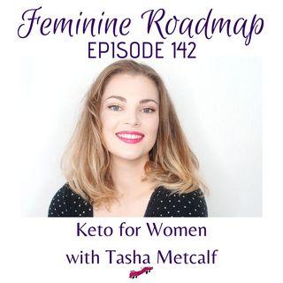 FR Ep #142 Keto for Women with Tasha Metcalf