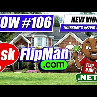 Got Questions About Wholesaling Houses? Ask Flip Man Live on Show 106 [Flippinar]