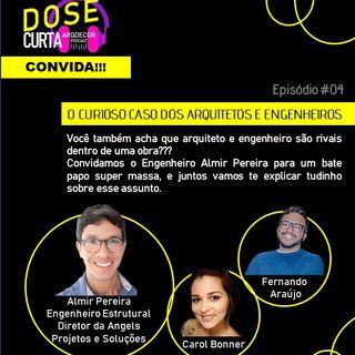 DCAD#04 (DOSE CURTA CONVIDA!!!!) - O CURIOSO CASO DOS ARQUITETOS E ENGENHEIROS