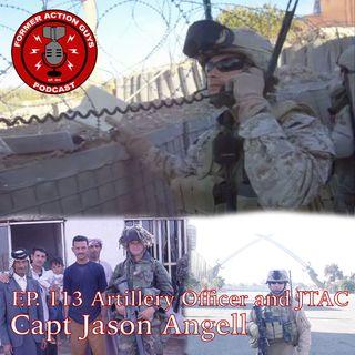 Ep. 113 - Capt Jason Angell - Marine Artillery Officer, Invasion of Iraq Veteran, JTAC