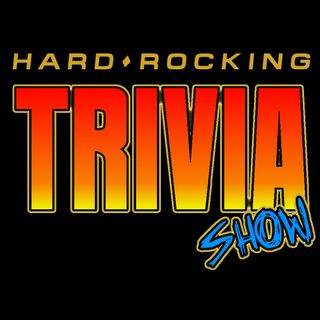 Hard Rocking Trivia Show Episode #62