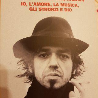 Marco Castoldi: Il Libro Di Morgan - Io,l'amore,la Musica,gli Stronzi E Dio- Maestri- Stefano Bonaga