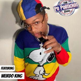 Episode 399 - Weirdo King @weirdokingofficial