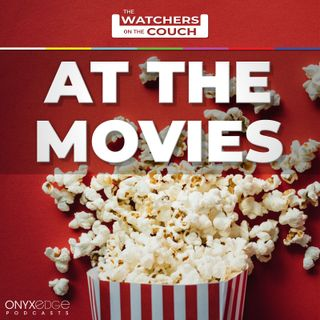 Watchers on the Couch: At the Movies