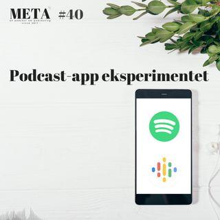 40. Podcast-app eksperimentet