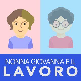 Il LAVORO ai tempi di mia Nonna Giovanna