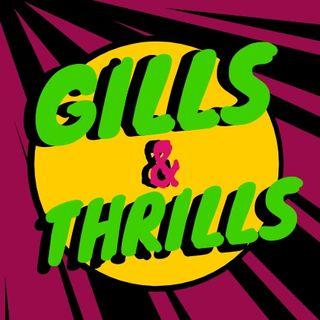 Gills & Thrills Show: Episode 1