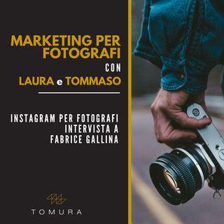 Instagram per il fotografo - Intervista a Fabrice Gallina