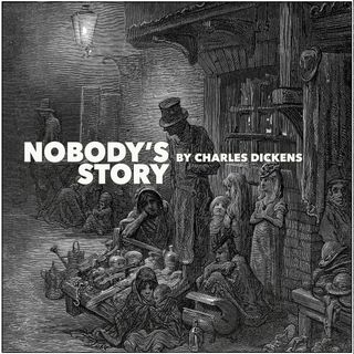Nobodys Story by Charles Dickens