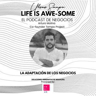 Arturo Molina: La adaptación de los negocios
