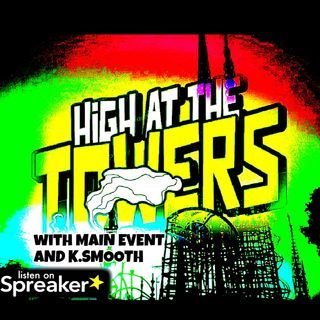 Episode 30 - HIGH AT THE TOWERS