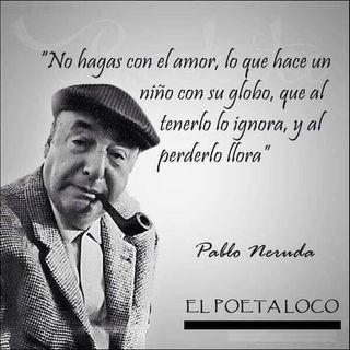 Llega Pablo Neruda al Bardo