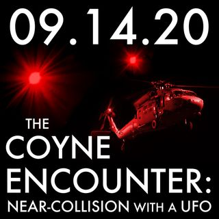The Coyne Encounter: Near-Collision with a UFO | MHP 09.14.20.
