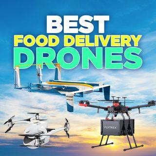 46. Top Food Delivery Drones | Amazon Prime Air, Flytrex, & EHang Falcon