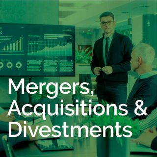 Mergers, Acquisitions & Divestments
