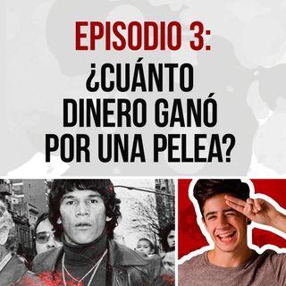 Episodio 3: ¿Cuánto dinero gano Carlos Monzón por una pelea?