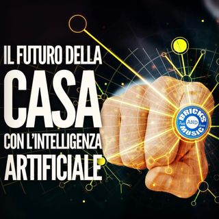 BM - Puntata n. 95 - l'intelligenza artificiale in casa...