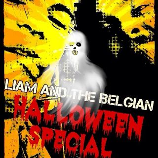 Liam & The Belgian: Halloween Special
