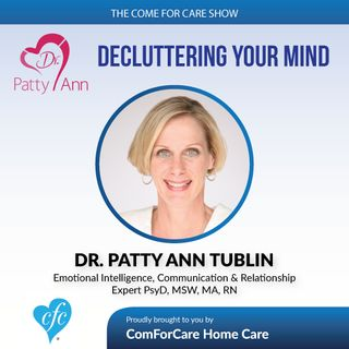 3/29/17: Dr. Patty Ann Tublin with Relationship Toolbox LLC | Decluttering Your Mind | The Come For Care Show with Nicol Rupolo