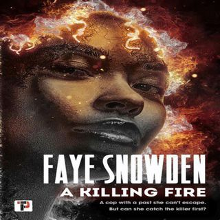 Faye Snowden - A KILLING FIRE