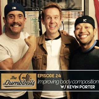 Episode 24: Improving Body Composition (w/ Kevin Porter)