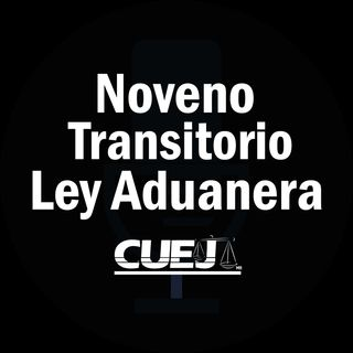 Noveno Transitorio Ley Aduanera México