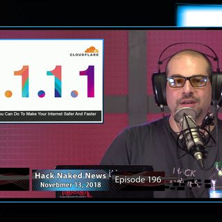 Hack Naked News #196 - November 13, 2018