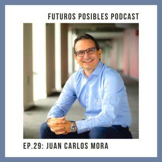 Ep. 29: Educación, innovación y desarrollo, con Juan Carlos Mora.