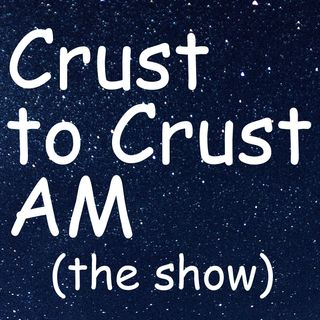 Crust to Crust AM