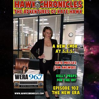 "Episode 102 Hawk Chronicles ""A New Era"""