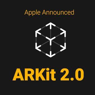 ARkit 2.0: un passo avanti verso una nuova esperienza d'uso